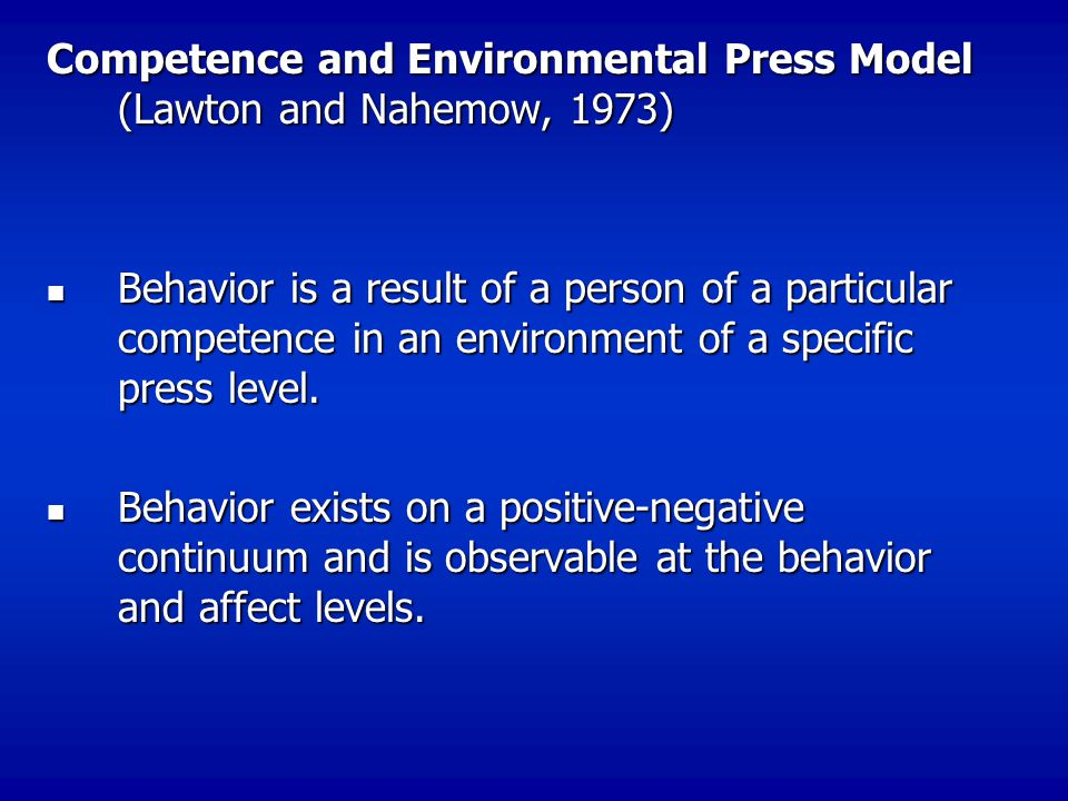 Competence and Environmental Press Model (Lawton and Nahemow, 1973)