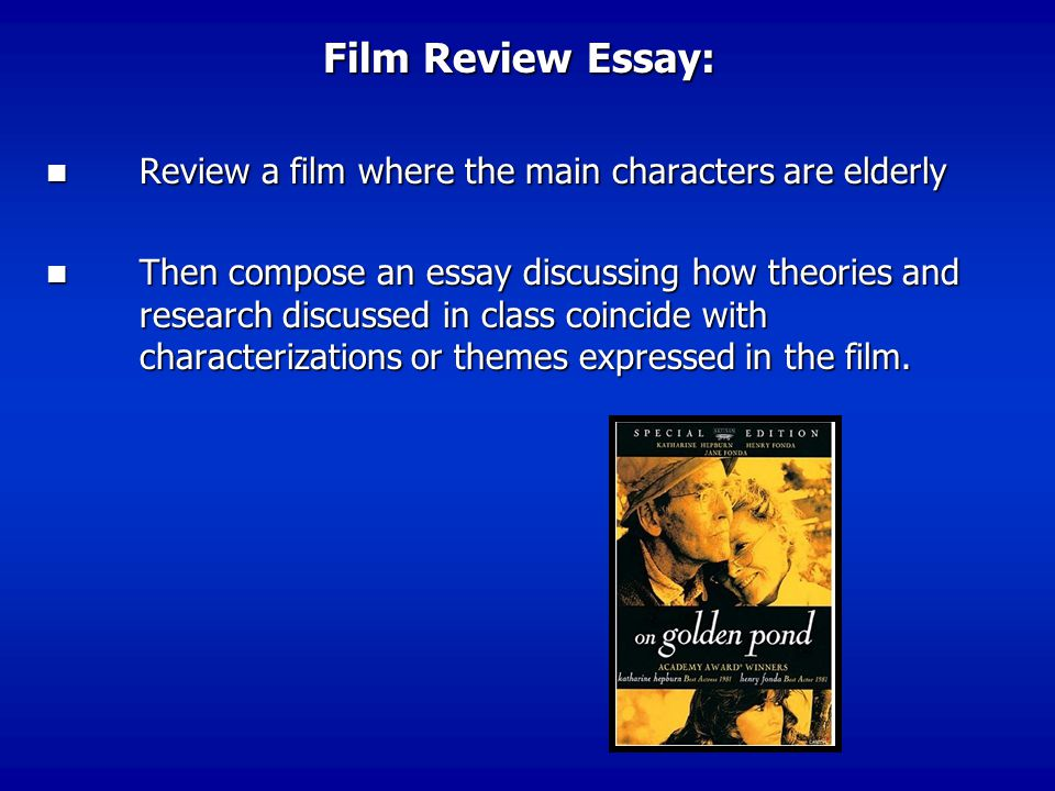 Film Review Essay: Review a film where the main characters are elderly