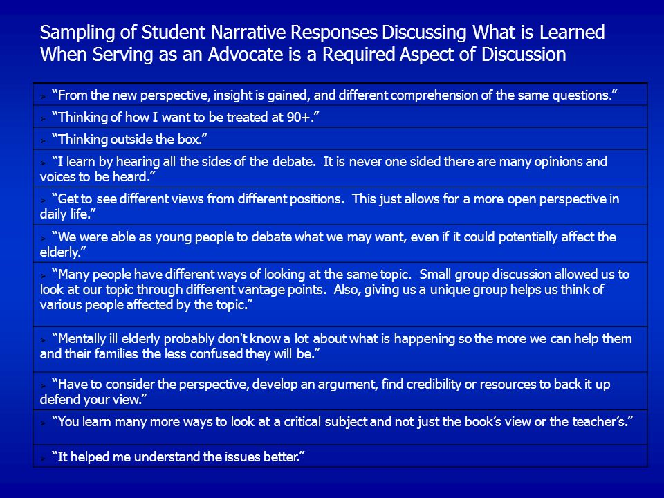 Sampling of Student Narrative Responses Discussing What is Learned When Serving as an Advocate is a Required Aspect of Discussion