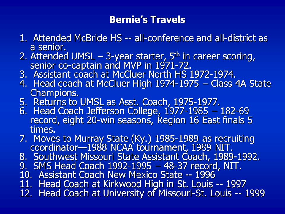 Bernie's Travels 1. Attended McBride HS -- all-conference and all-district as a senior.