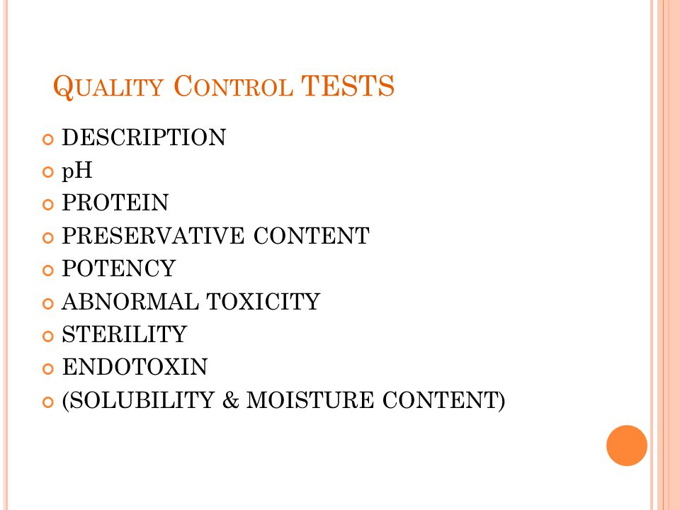Quality Control TESTS DESCRIPTION pH PROTEIN PRESERVATIVE CONTENT