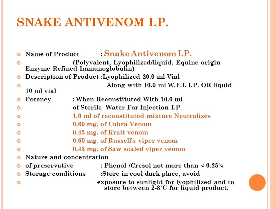 SNAKE ANTIVENOM I.P. Name of Product : Snake Antivenom I.P.