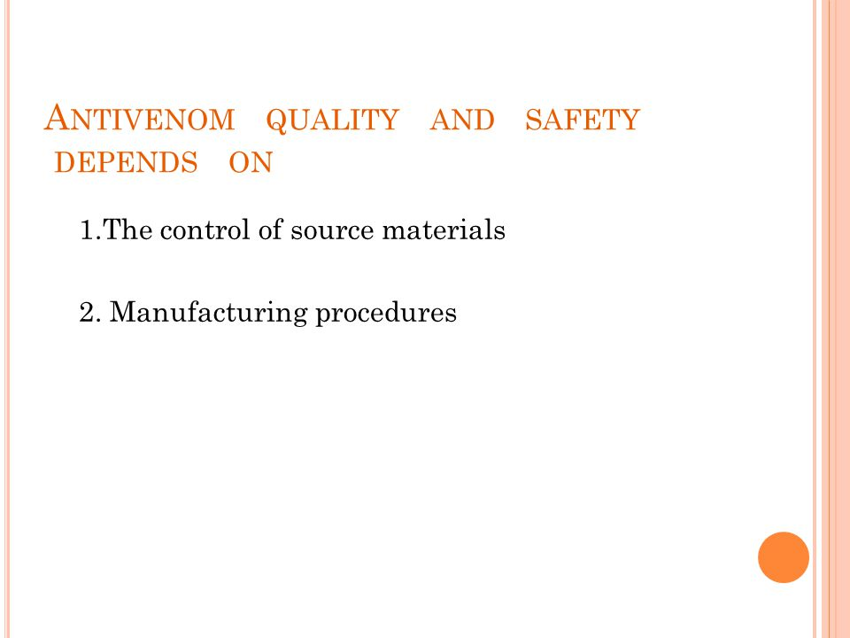 Antivenom quality and safety depends on
