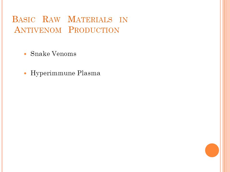 Basic Raw Materials in Antivenom Production