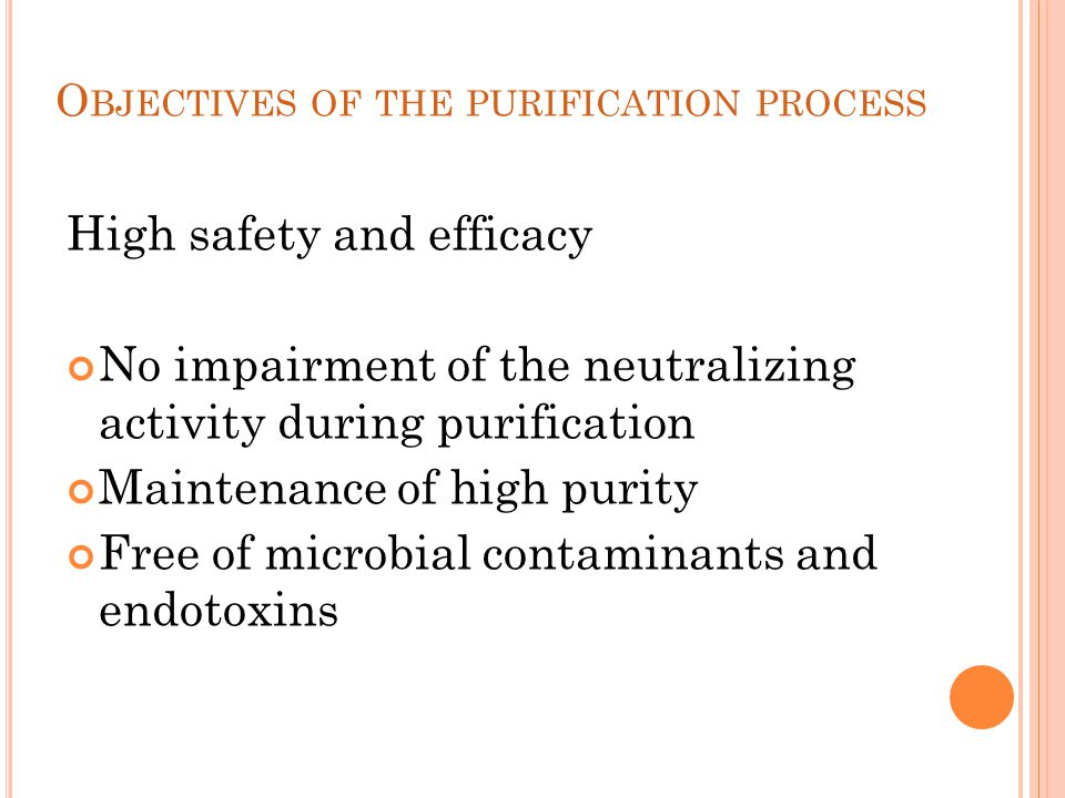 Objectives of the purification process