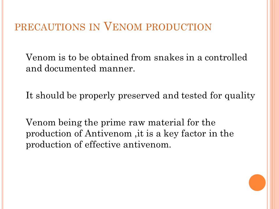 precautions in Venom production