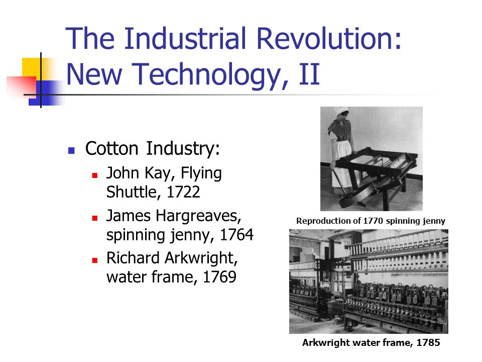 The Industrial Revolution: New Technology, II