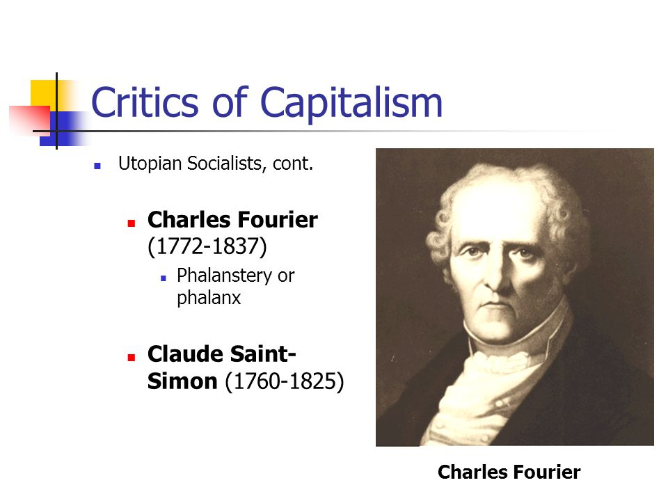 Critics of Capitalism Charles Fourier (1772-1837)