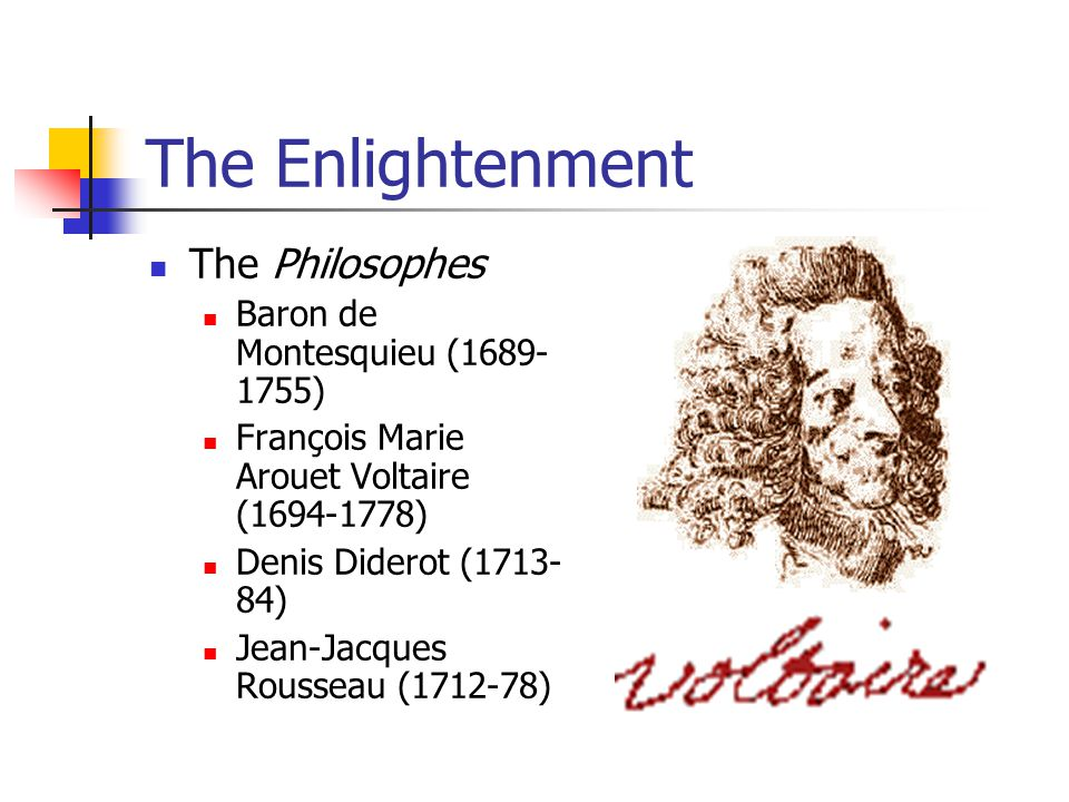 The Enlightenment The Philosophes Baron de Montesquieu (1689-1755)