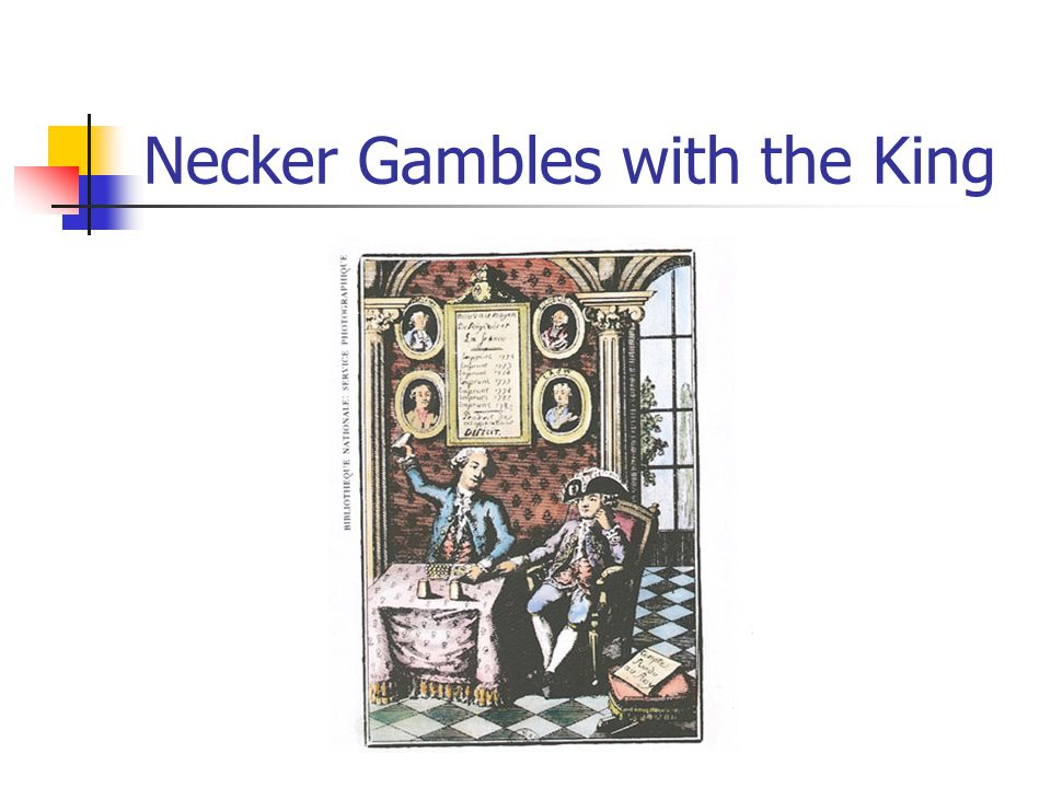 Necker Gambles with the King