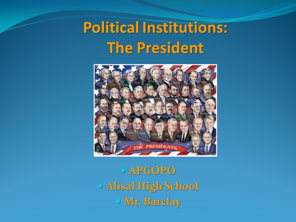 Political Institutions: The President