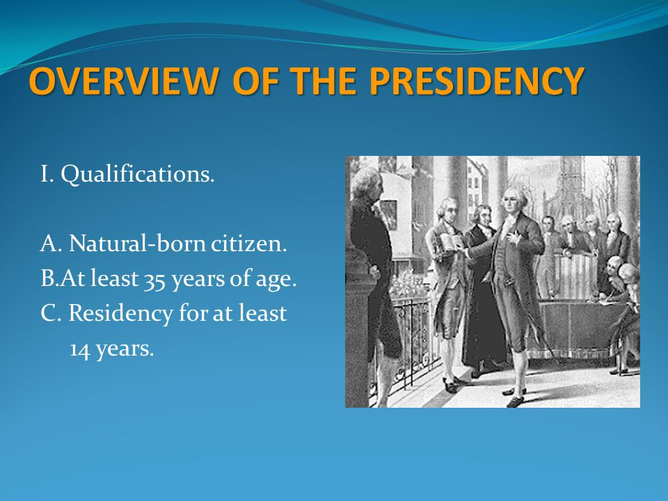 OVERVIEW OF THE PRESIDENCY