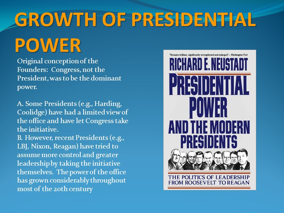 GROWTH OF PRESIDENTIAL POWER