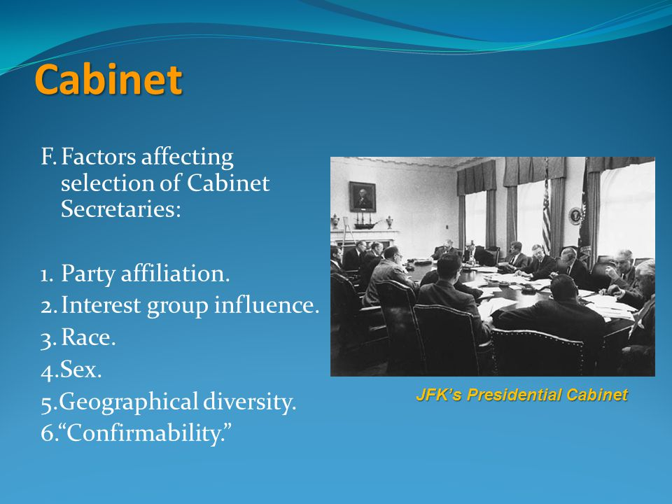 Cabinet F. Factors affecting selection of Cabinet Secretaries: