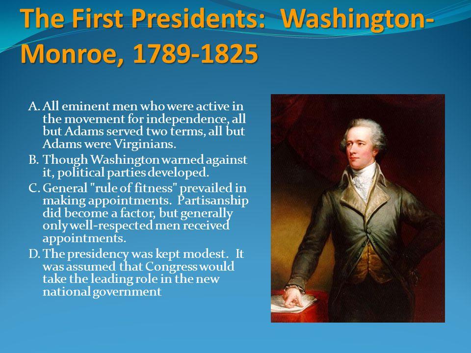 The First Presidents: Washington-Monroe, 1789-1825