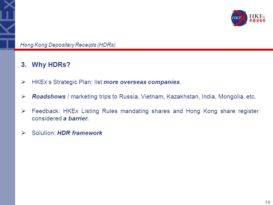 3. Why HDRs HKEx's Strategic Plan: list more overseas companies.