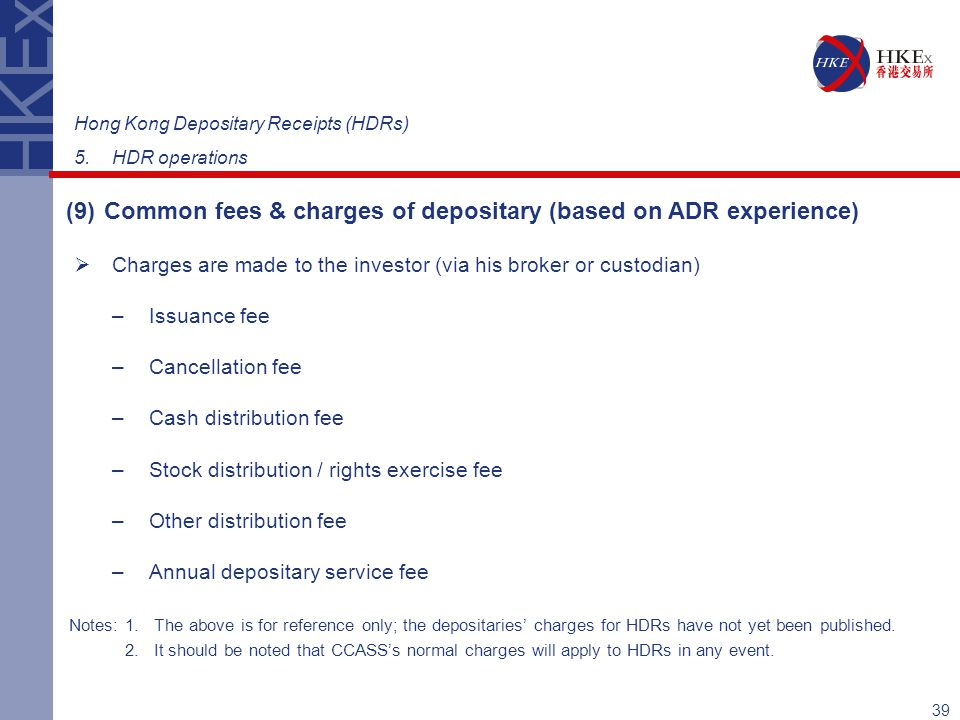 (9) Common fees & charges of depositary (based on ADR experience)