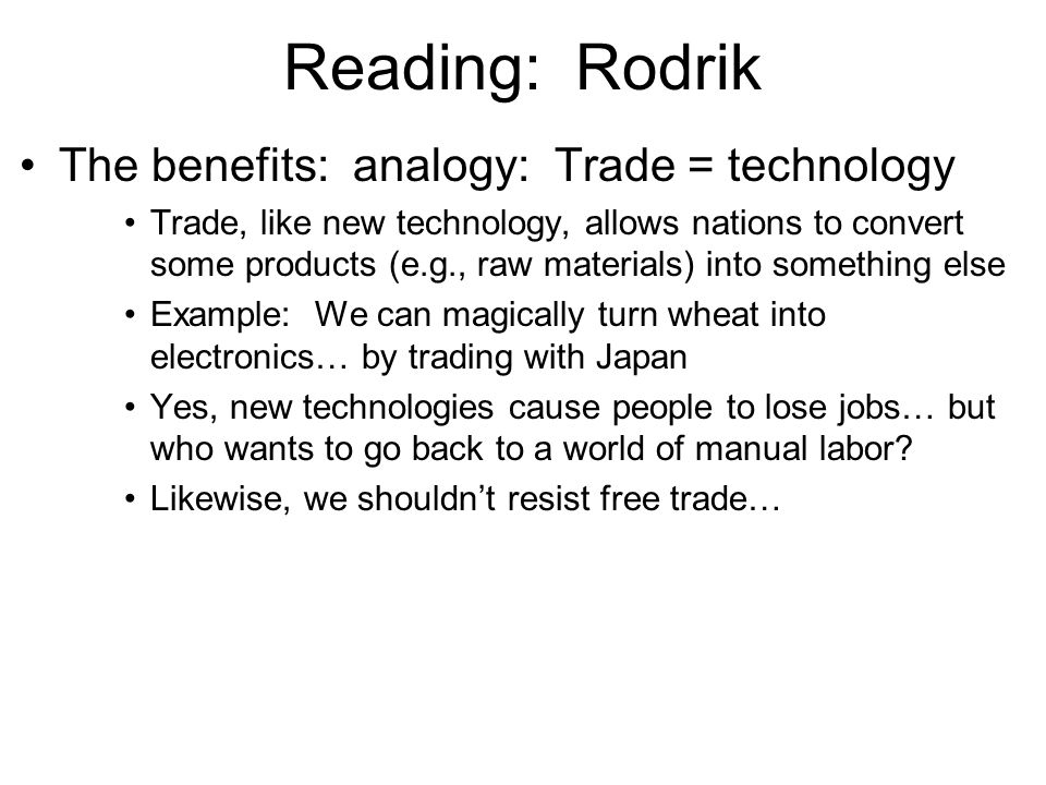 Reading: Rodrik The benefits: analogy: Trade = technology