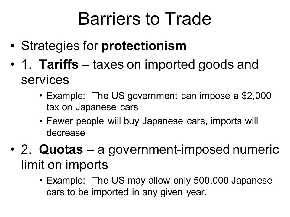 Barriers to Trade Strategies for protectionism