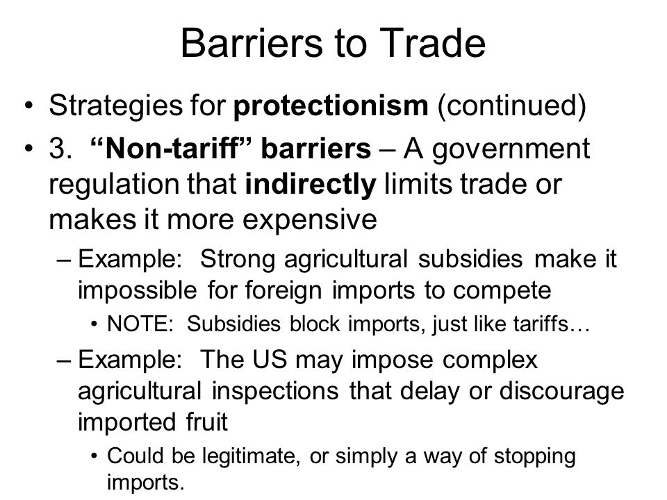 Barriers to Trade Strategies for protectionism (continued)
