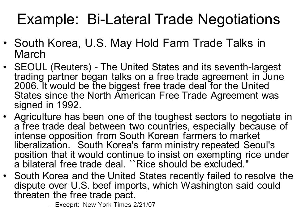 Example: Bi-Lateral Trade Negotiations