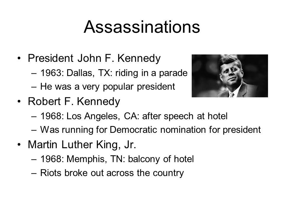 Assassinations President John F. Kennedy Robert F. Kennedy