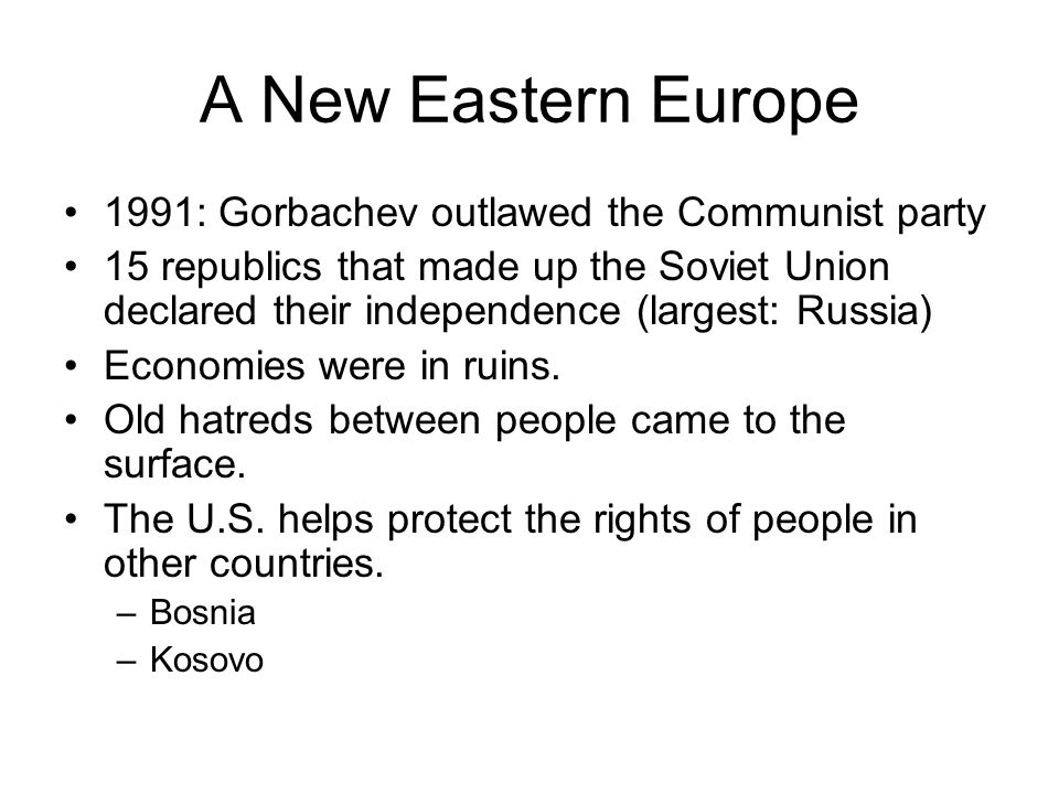 A New Eastern Europe 1991: Gorbachev outlawed the Communist party