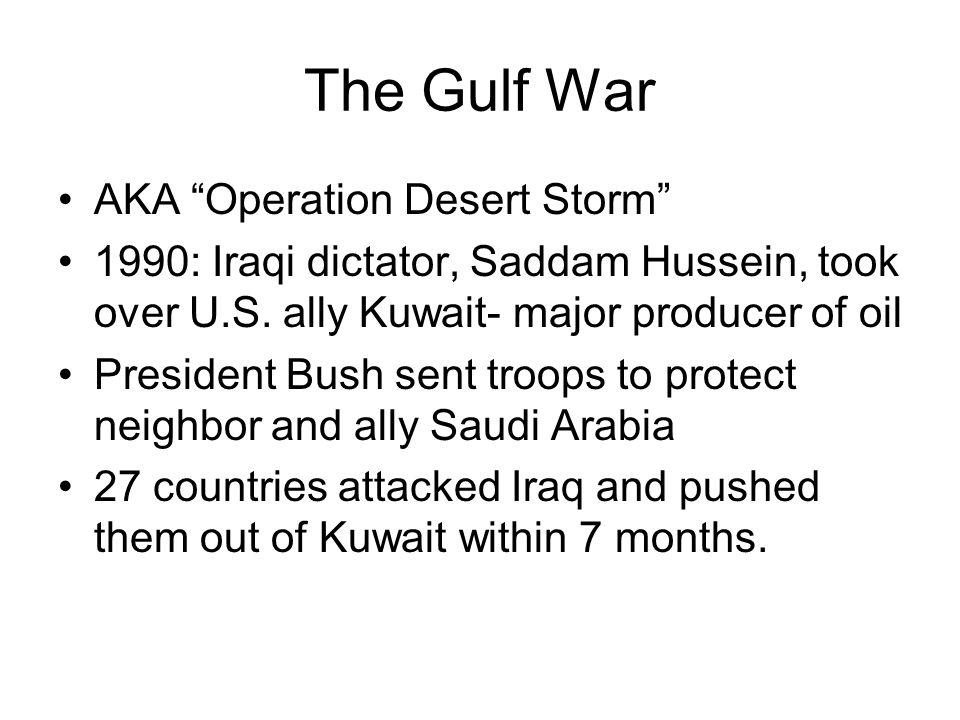 The Gulf War AKA Operation Desert Storm
