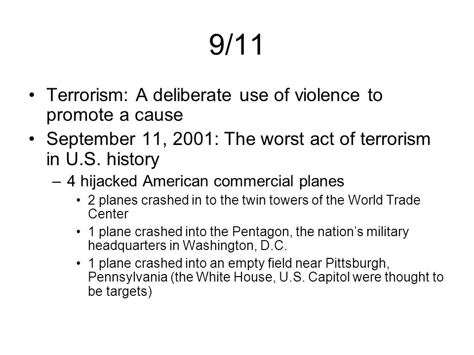 9/11 Terrorism: A deliberate use of violence to promote a cause