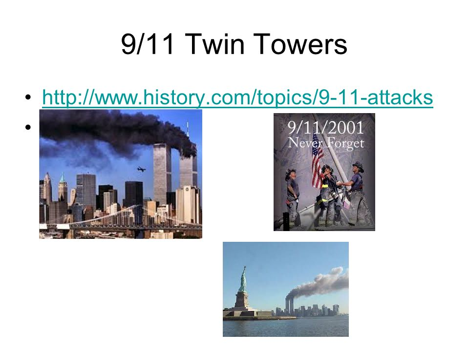 9/11 Twin Towers http://www.history.com/topics/9-11-attacks