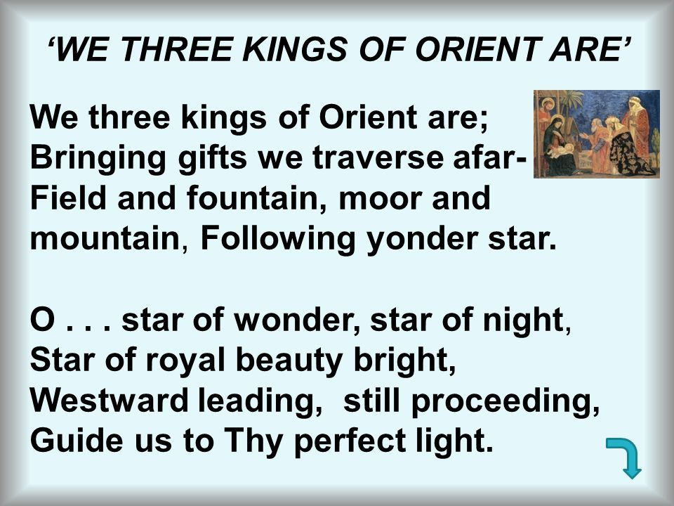 'WE THREE KINGS OF ORIENT ARE'