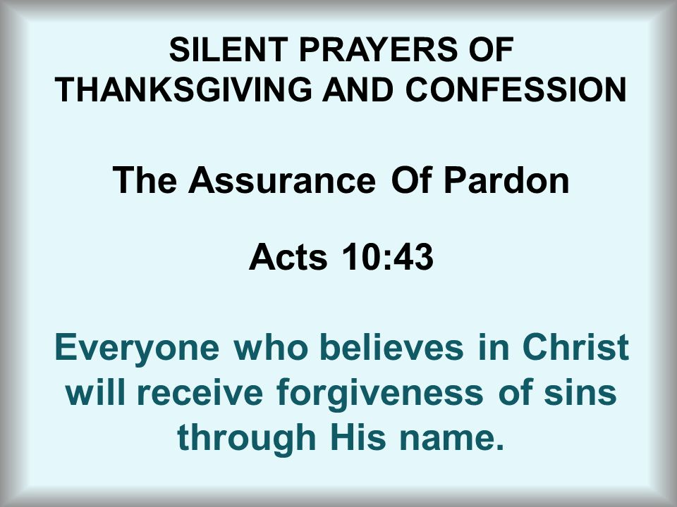 The Assurance Of Pardon will receive forgiveness of sins