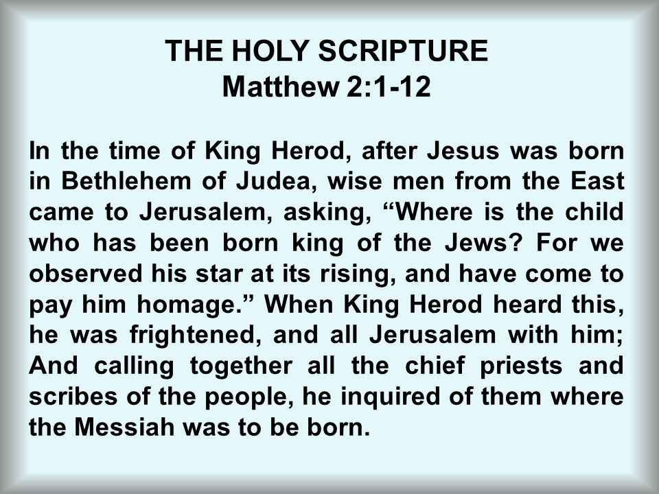 THE HOLY SCRIPTURE Matthew 2:1-12