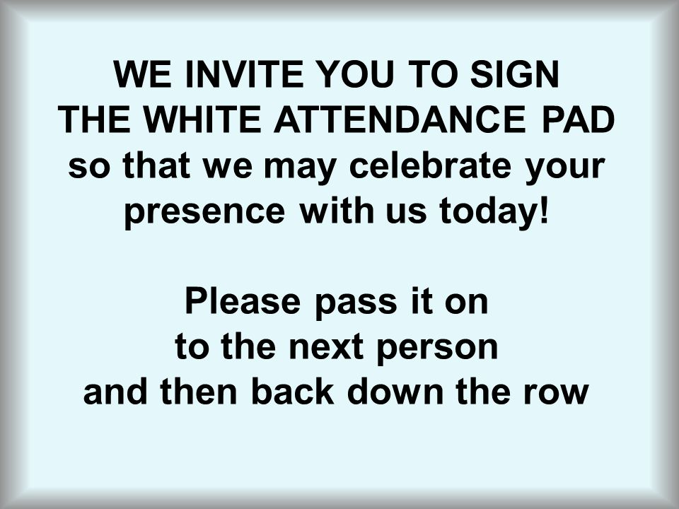 THE WHITE ATTENDANCE PAD so that we may celebrate your