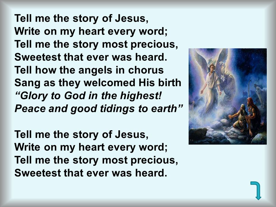 Tell me the story of Jesus,