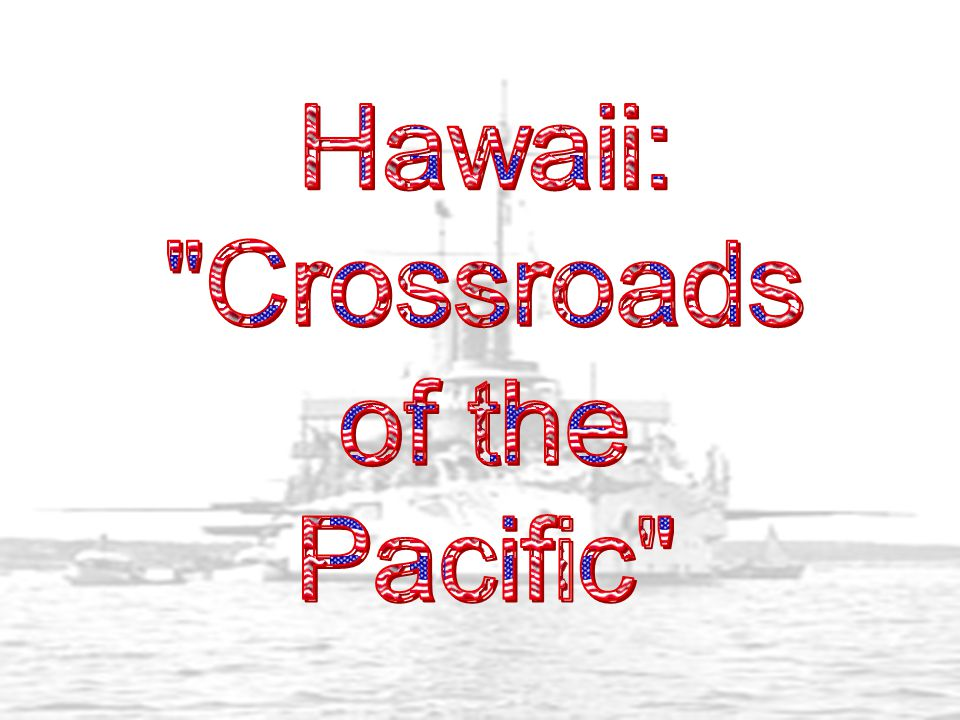 Hawaii: Crossroads of the Pacific