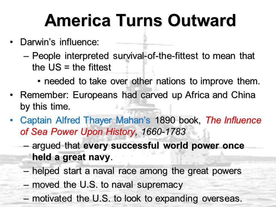 America Turns Outward Darwin's influence: