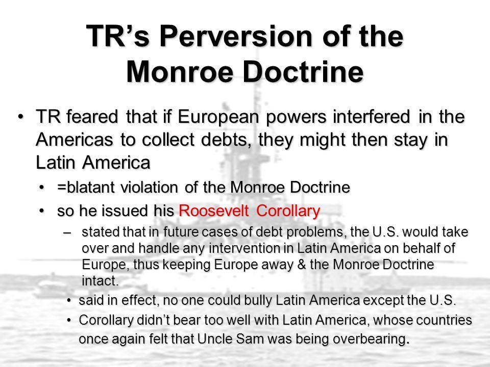 TR's Perversion of the Monroe Doctrine