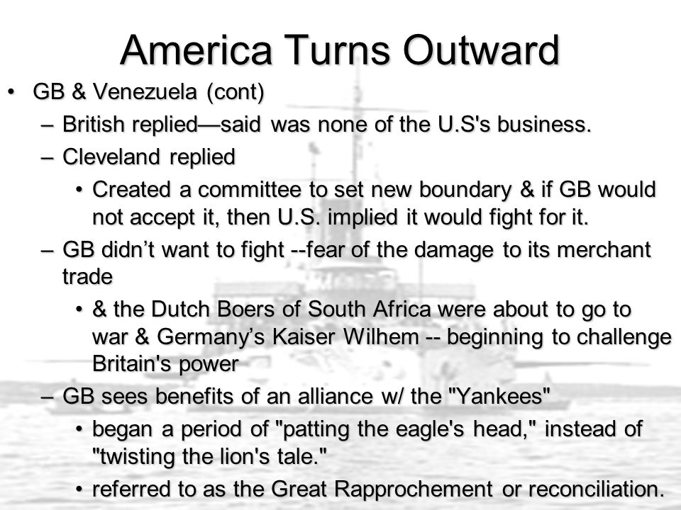 America Turns Outward GB & Venezuela (cont)