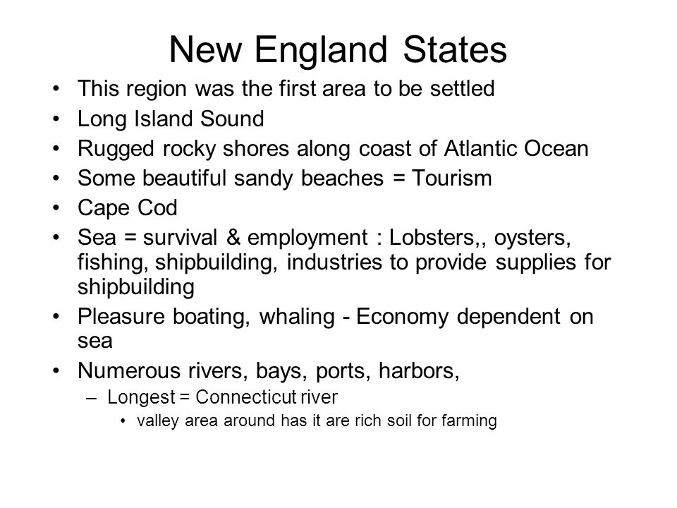 New England States This region was the first area to be settled