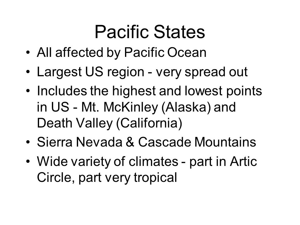 Pacific States All affected by Pacific Ocean