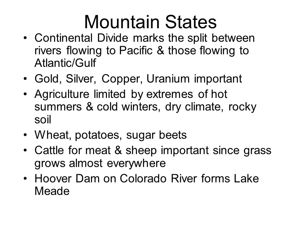 Mountain States Continental Divide marks the split between rivers flowing to Pacific & those flowing to Atlantic/Gulf.