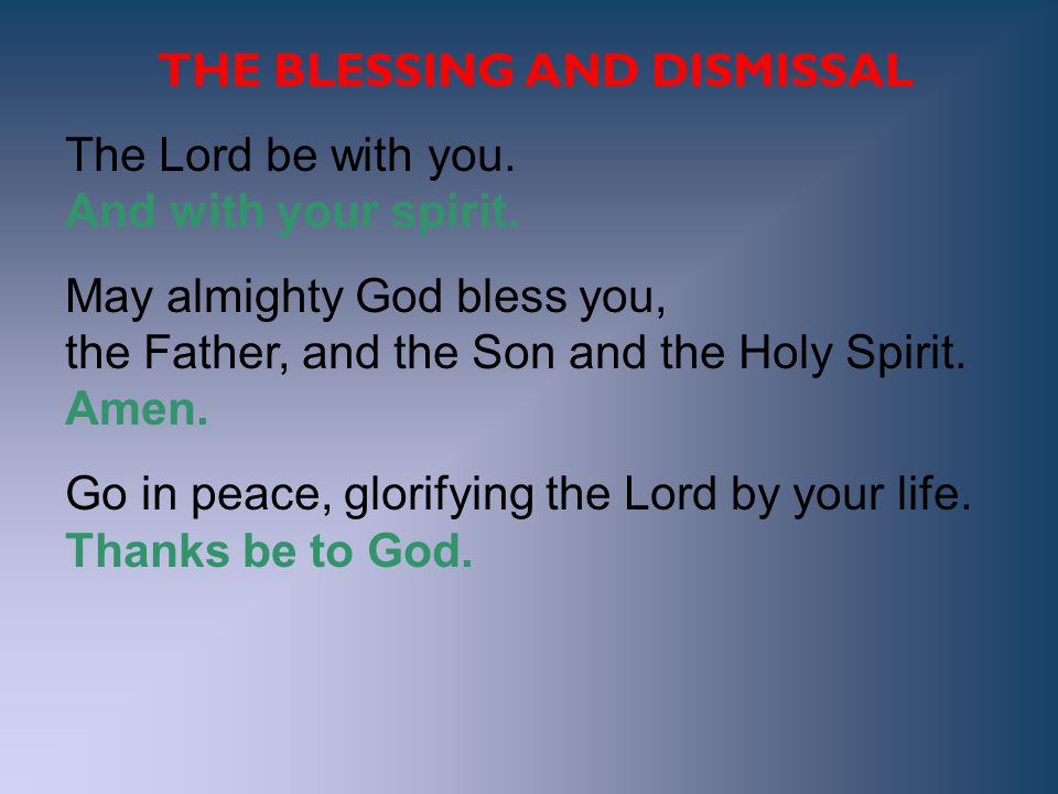 THE BLESSING AND DISMISSAL