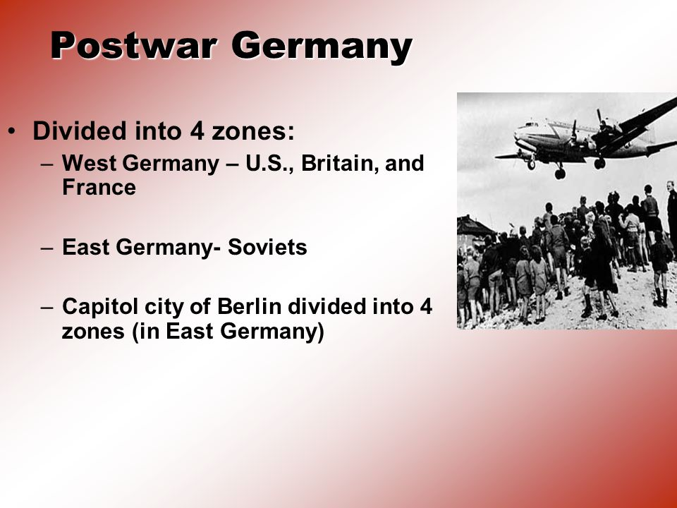 Postwar Germany Divided into 4 zones: