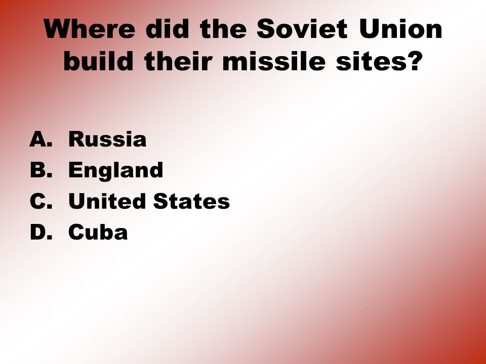 Where did the Soviet Union build their missile sites