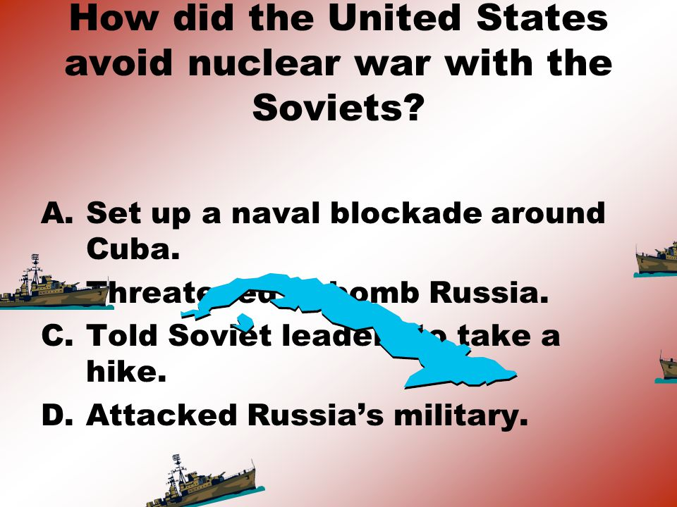 How did the United States avoid nuclear war with the Soviets