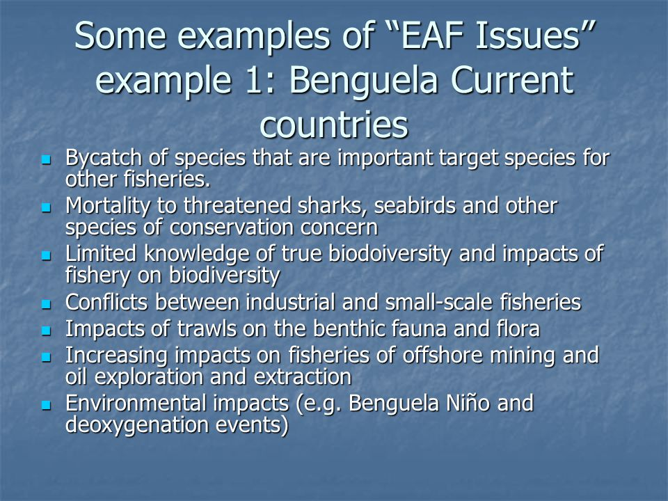 Some examples of EAF Issues example 1: Benguela Current countries