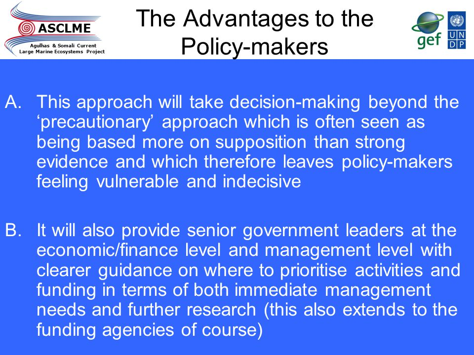 The Advantages to the Policy-makers