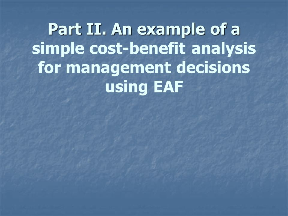Part II. An example of a simple cost-benefit analysis for management decisions using EAF