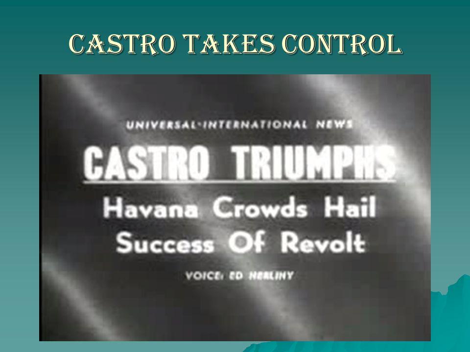 Castro takes control